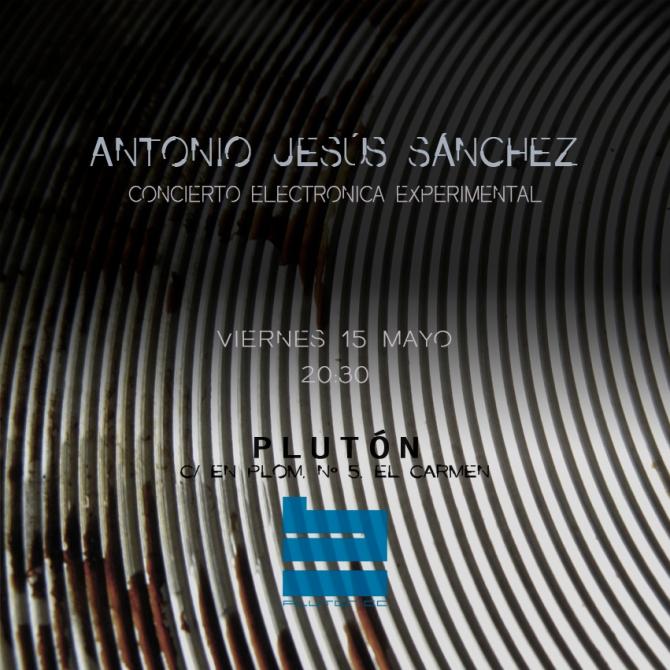 CARTEL Antonio J. Sánchez en Plutón free electroacoustic improvisation
